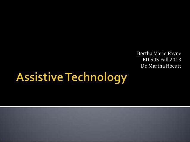 Bertha Marie Payne ED 505 Fall 2013 Dr. Martha Hocutt