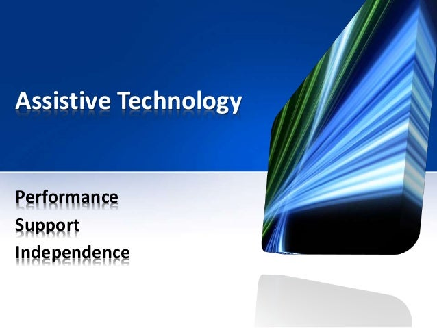 Assistive Technology Performance Support Independence