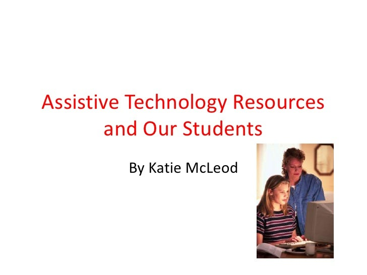 Assistive technology resources and our students