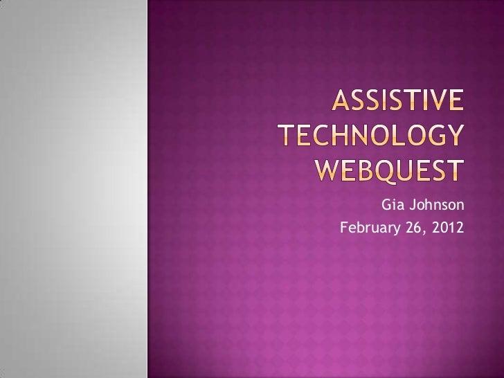 Assistive technology web quest gia johnson