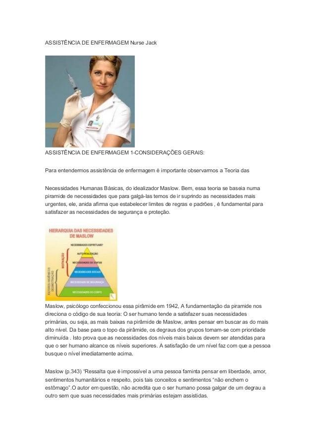 ASSISTÊNCIA DE ENFERMAGEM Nurse Jack ASSISTÊNCIA DE ENFERMAGEM 1-CONSIDERAÇÕES GERAIS: Para entendermos assistência de enf...