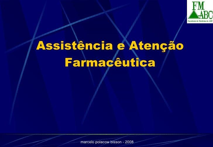 Assistência e Atenção Farmacêutica - Histórico, Conceitos e embasamento legal