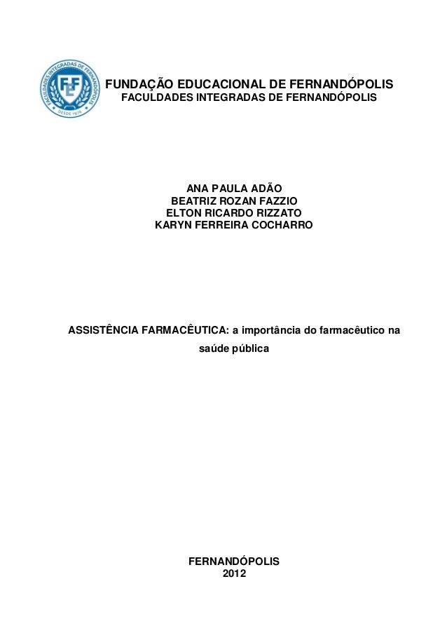 FUNDAÇÃO EDUCACIONAL DE FERNANDÓPOLIS         FACULDADES INTEGRADAS DE FERNANDÓPOLIS                    ANA PAULA ADÃO    ...