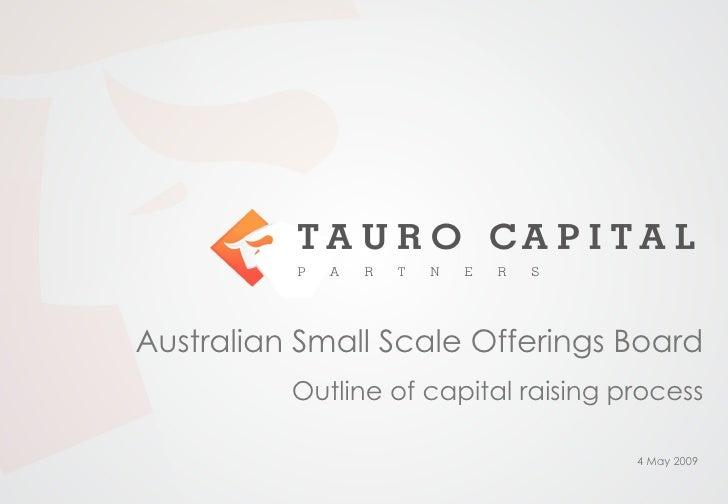 Australian Small Scale Offerings Board Outline of capital raising process 9 Jun 2009