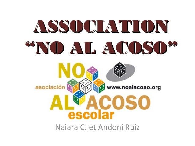 """ASSOCIATIONASSOCIATION """"NO AL ACOSO""""""""NO AL ACOSO"""" Naiara C. et Andoni Ruiz"""