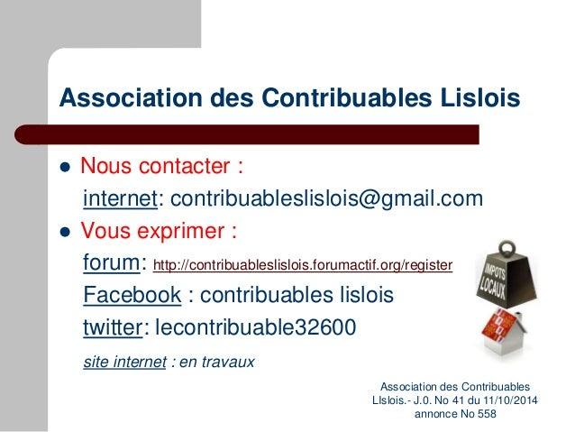 Association des Contribuables Lislois  Nous contacter : internet: contribuableslislois@gmail.com  Vous exprimer : forum:...