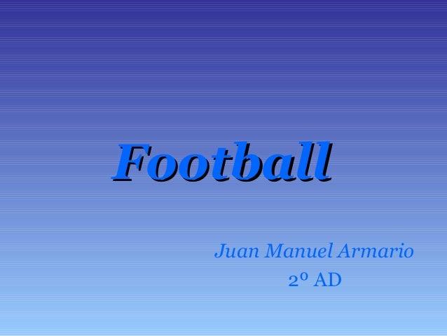 FootballFootball Juan Manuel Armario 2º AD