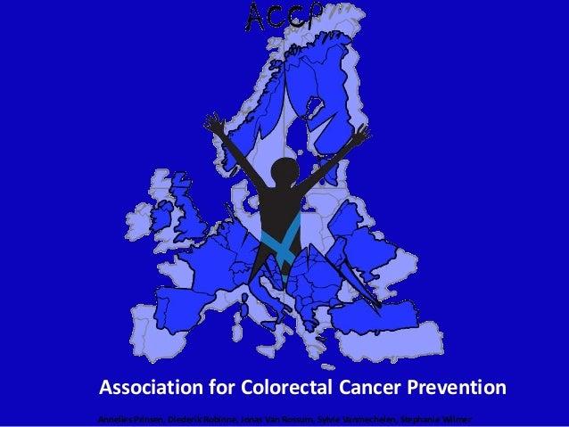 Association for Colorectal Cancer Prevention Annelies Prinsen, Diederik Robinne, Jonas Van Rossum, Sylvie Vanmechelen, Ste...