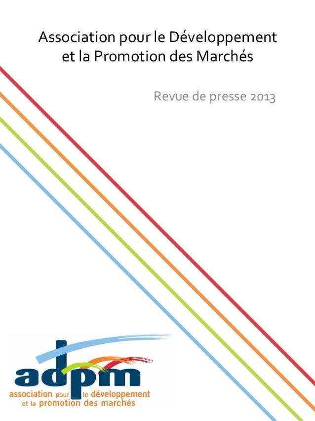 Association  pour  le  Développement     et  la  Promotion  des  Marchés   Revue  de  presse  20...