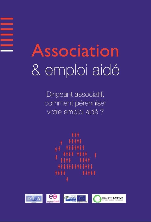 Association & emploi aidé Dirigeant associatif, comment pérenniser votre emploi aidé ?