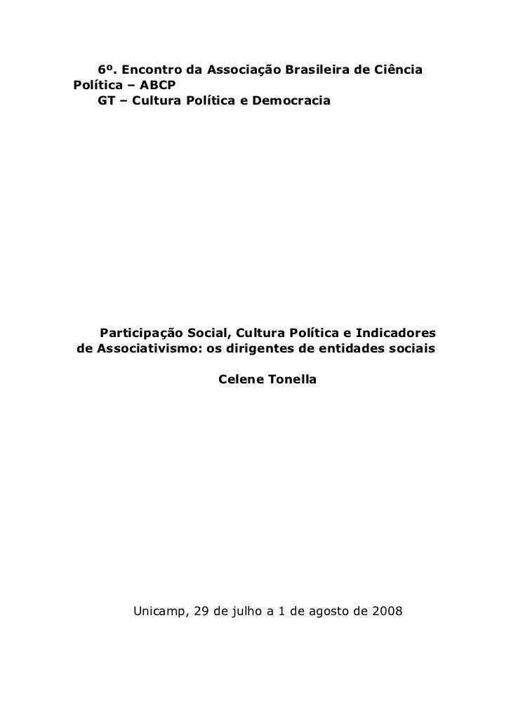 6º. Encontro da Associação Brasileira de CiênciaPolítica – ABCP    GT – Cultura Política e Democracia   Participação Socia...