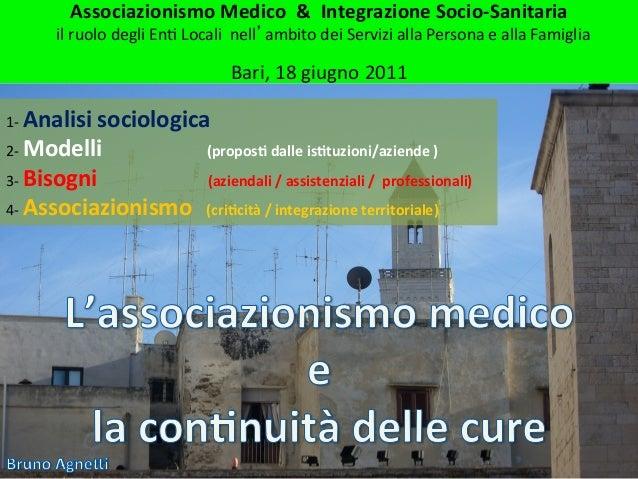 Associazionismo Medico  &  Integrazione Socio-‐Sanitaria                                                 ...