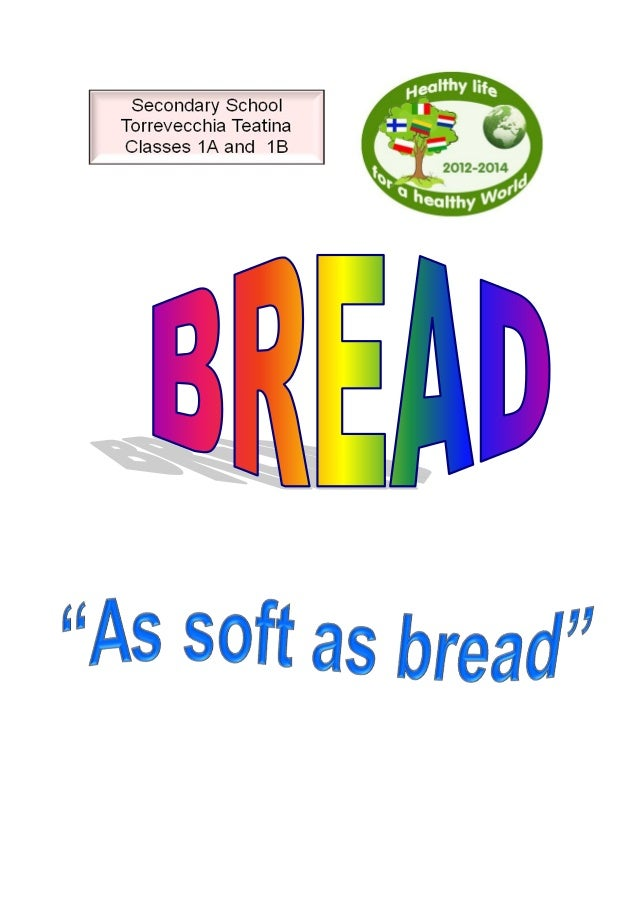 BREAD is a dietary product obtained from the fermentation and the subsequent baking of a dough mainly made of cereal flour...