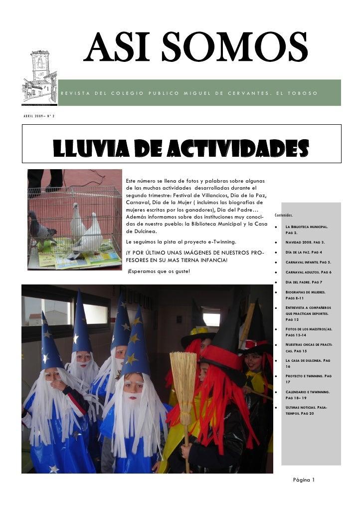 ASI SOMOS                       REVISTA DEL COLEGIO PUBLICO MIGUEL DE CERVANTES. EL TOBOSO    ABR IL 20 09 – Nº 2         ...