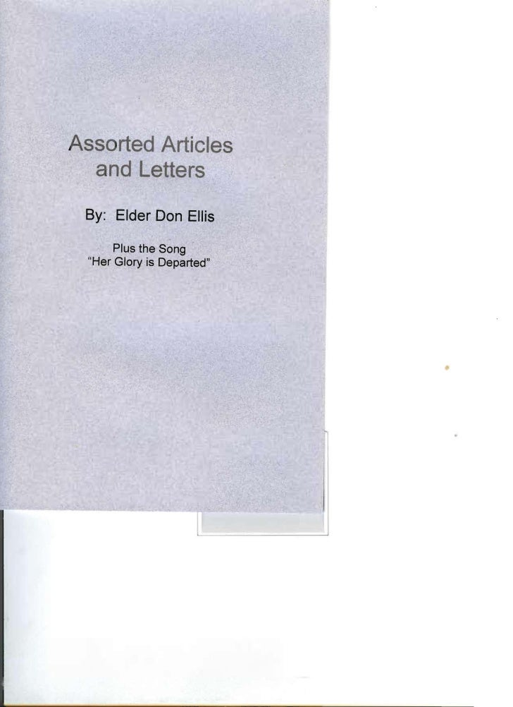 """Assorted Articles   and Letters  By: Elder Don Ellis       Plus the Song   """"Her Glory is Departed"""""""