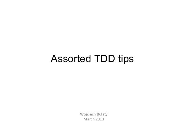 Assorted TDD tips
