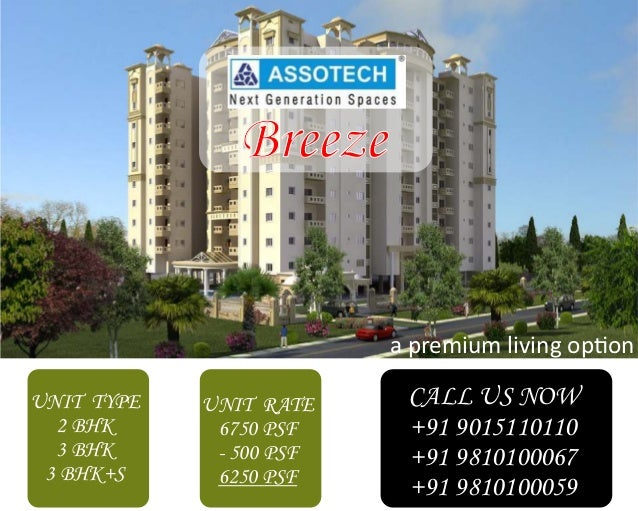 Breeze UNIT TYPE 2 BHK 3 BHK 3 BHK+S UNIT RATE 6750 PSF - 500 PSF 6250 PSF CALL US NOW +91 9015110110 +91 9810100067 +91 9...