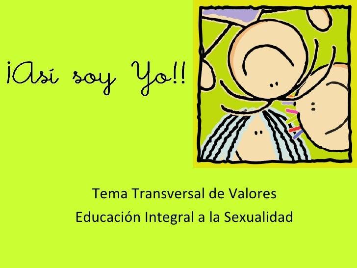 Tema Transversal de Valores Educación Integral a la Sexualidad