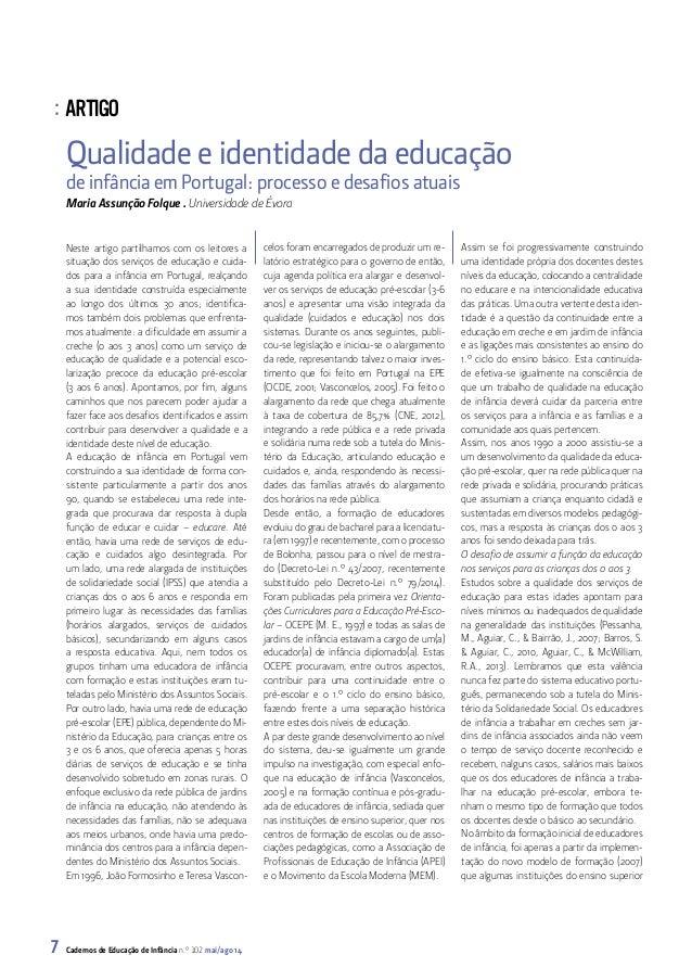 : ARTIGO Cadernos de Educação de Infância n.º 102 mai/ago 147 Qualidade e identidade da educação de infância em Portugal: ...