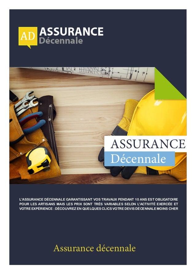 assurance Décennale L'assurance décennale garantissant vos travaux pendant 10 ans est obligatoire pour les artisans mais l...