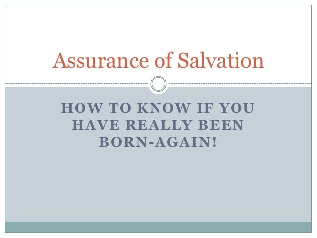 Assurance of SalvationHOW TO KNOW IF YOU HAVE REALLY BEEN   BORN-AGAIN!