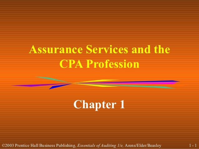 Assurance Services and the                   CPA Profession                                       Chapter 1©2003 Prentice ...