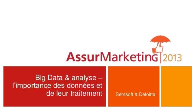 Big Data & analyse –l'importance des données etde leur traitement Semsoft & Deloitte