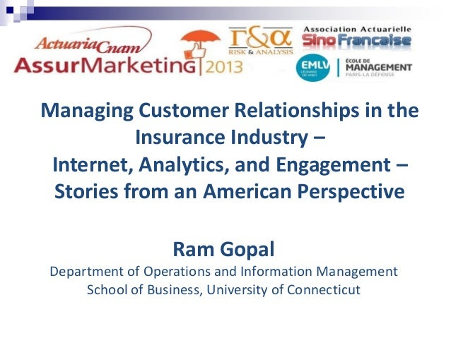 Managing Customer Relationships in theInsurance Industry –Internet, Analytics, and Engagement –Stories from an American Pe...