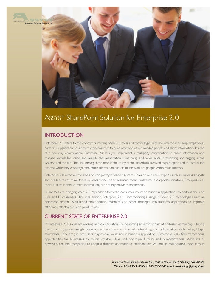 ASSYST SharePoint Solution for Enterprise 2.0INTRODUCTIONEnterprise 2.0 refers to the concept of moving Web 2.0 tools and ...