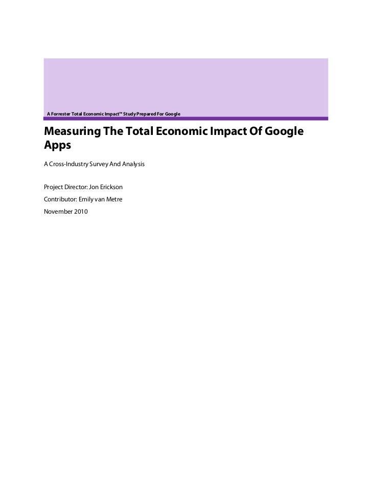 A Forrester Total Economic Impact™ Study Prepared For GoogleMeasuring The Total Economic Impact Of GoogleAppsA Cross-Indus...