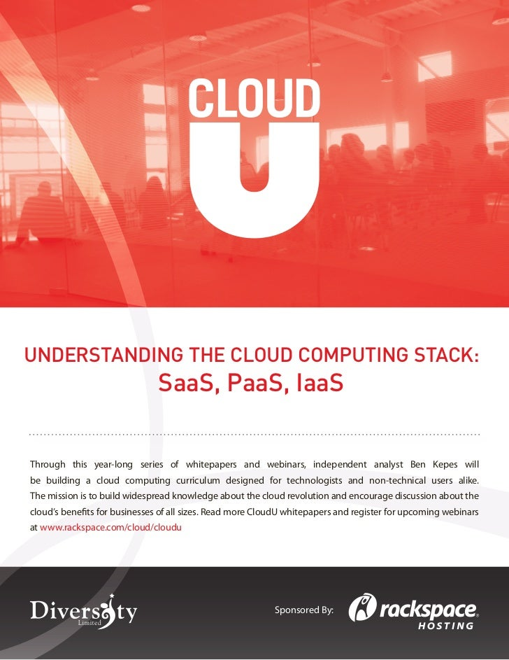 UNDERSTANDING THE CLOUD COMPUTING STACK:                                           SaaS, PaaS, IaaSThrough this year-long ...