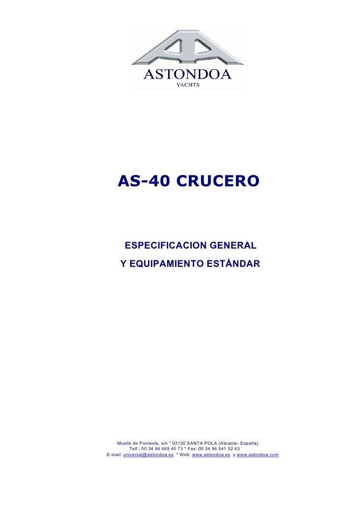 AS-40 CRUCERO          ESPECIFICACION GENERAL      Y EQUIPAMIENTO ESTÁNDAR         Muelle de Poniente, s/n * 03130 SANTA P...
