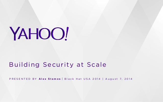 Security at Scale - Lessons from Six Months at Yahoo