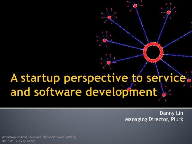 Danny Lin                                                  Managing Director, PlurkWorkshop on Advanced and Usable Softwar...