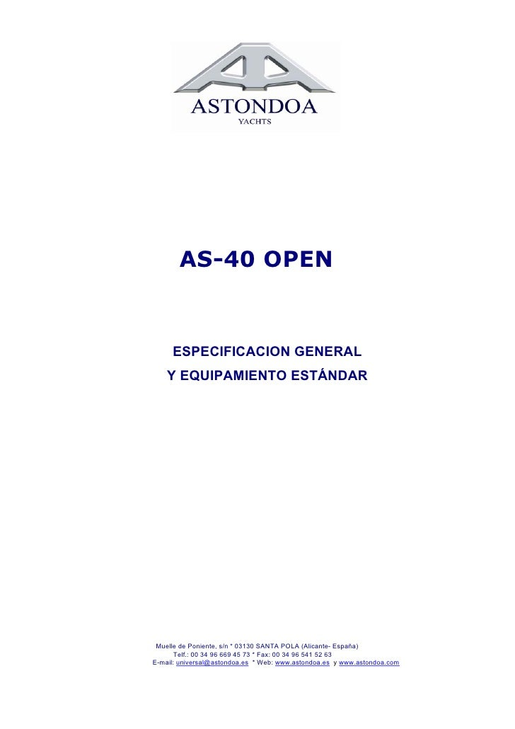 AS-40 OPEN        ESPECIFICACION GENERAL     Y EQUIPAMIENTO ESTÁNDAR      Muelle de Poniente, s/n * 03130 SANTA POLA (Alic...
