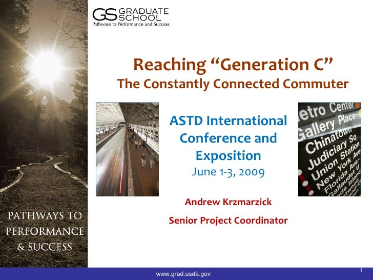 """Reaching """"Generation C"""" The Constantly Connected Commuter           ASTD International           Conference and           ..."""