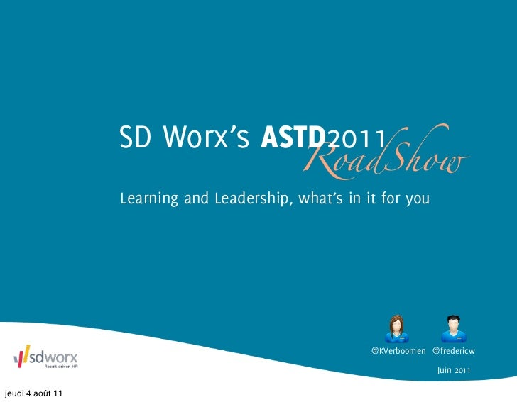 SD Worx's ASTD2011                                           RoadShow                  Learning and Leadership, what's in ...