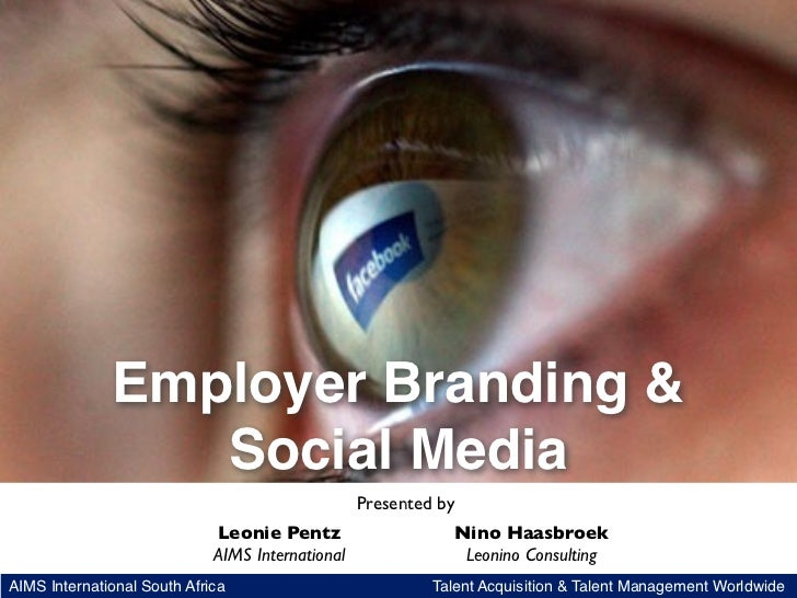 Employer Branding &                 Social Media                                                  Presented by            ...