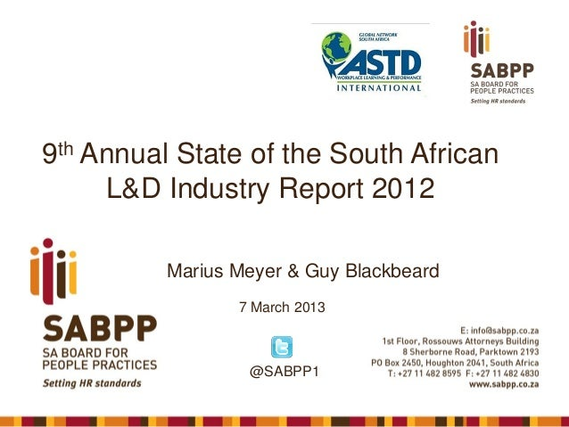 9th Annual State of the South African L&D Industry Report 2012 Marius Meyer & Guy Blackbeard 7 March 2013  @SABPP1
