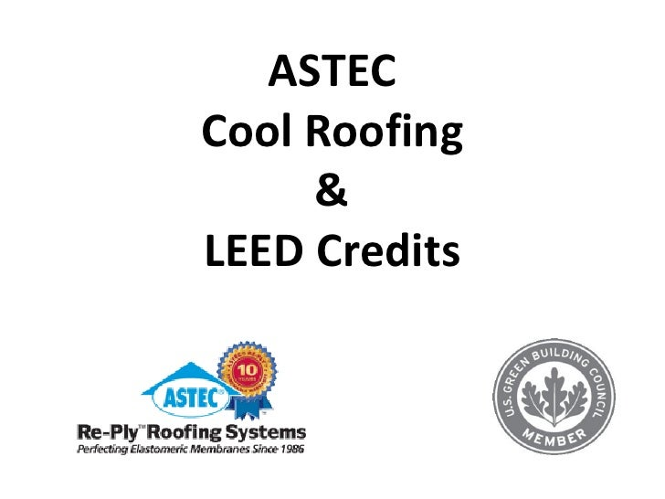 ASTEC Cool Roofing      & LEED Credits