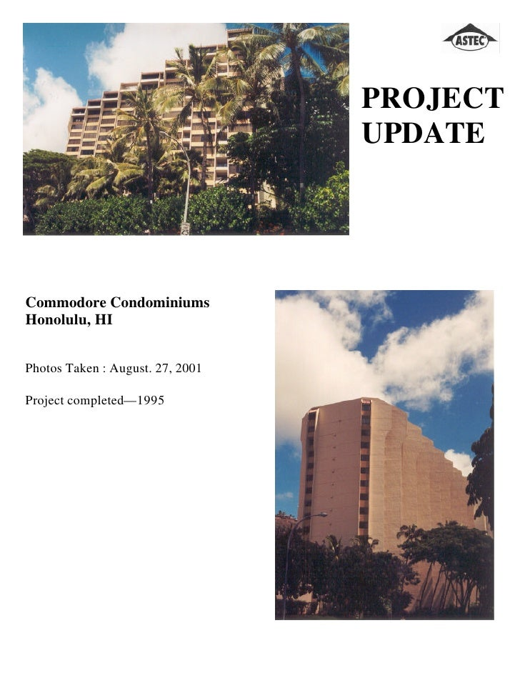 PROJECT                                   UPDATE     Commodore Condominiums Honolulu, HI   Photos Taken : August. 27, 2001...