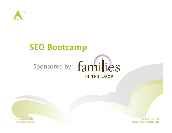 SEO	  Bootcamp	                             Sponsored	  by:	  February	  	  25,	  2012	                                  ...