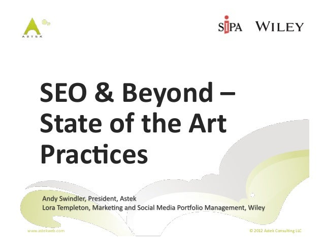 SEO	  &	  Beyond	  –	        State	  of	  the	  Art	        Prac5ces	  www.astekweb.com	                    ©	  2012	  Ast...