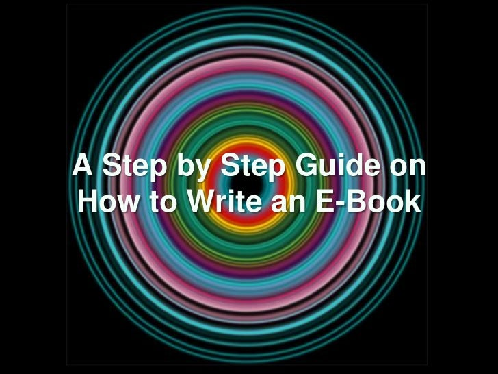 A Step by Step Guide onHow to Write an E-Book