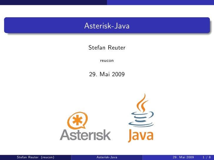 Asterisk-Java                            Stefan Reuter                               reucon                             29...