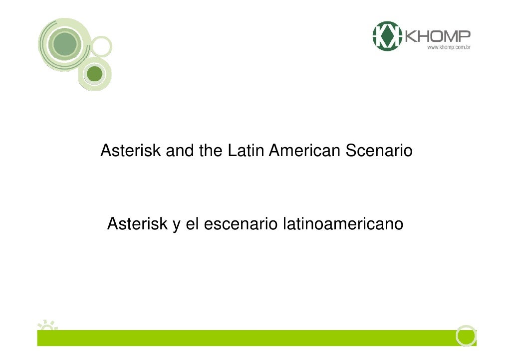 Asterisk and the Latin American ScenarioAsterisk y el escenario latinoamericano