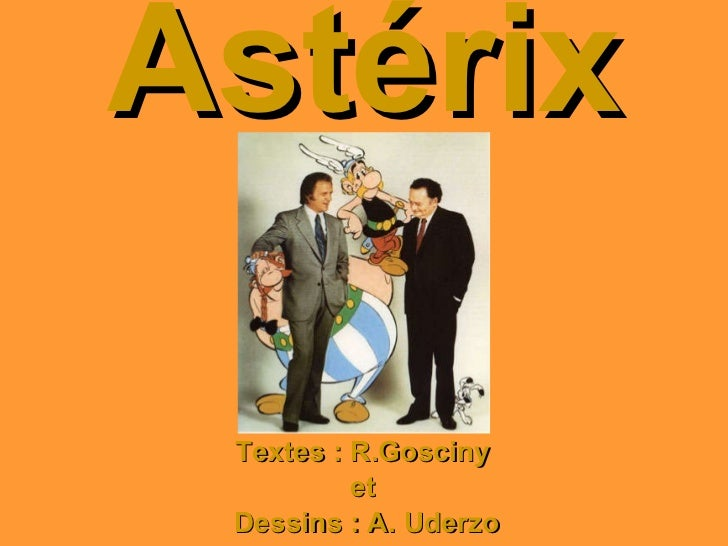 Astérix Textes : R.Gosciny  et  Dessins : A. Uderzo