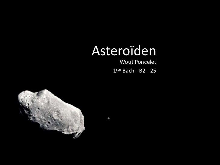 Asteroïden      Wout Poncelet   1ste Bach - B2 - 25