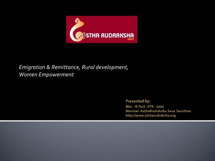 Emigration & Remittance, Rural development,  Women Empowerment