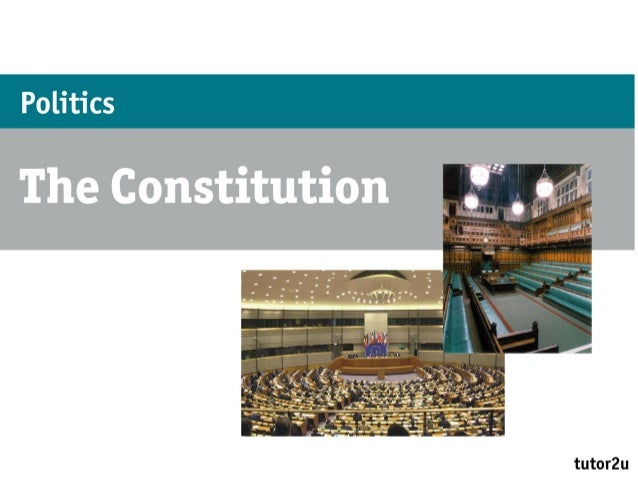 "Politics – The ConstitutionWhat is a constitution?• ""A constitution is a system of rules which describes thestructure and ..."